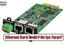 Ethernet Kartı Nedir? Ne İşe Yarar? Nasıl Çalışır?