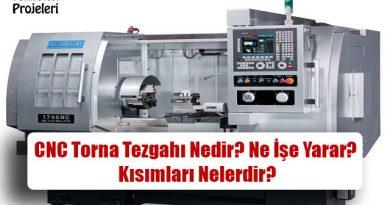 CNC Torna Tezgahı Nedir? Ne İşe Yarar? Kısımları Nelerdir?