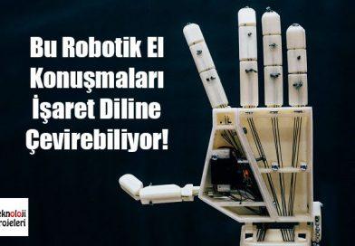 Konuşmaları İşaret Dilini Çevirebilen Robotik El