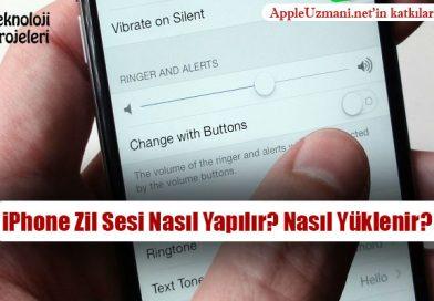 iPhone Zil Sesi Nasıl Yapılır? iPhone Zil Sesi Nasıl Yüklenir?