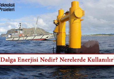 Dalga Enerjisi Nedir? Ne İşe Yarar? Nerelerde Kullanılır?