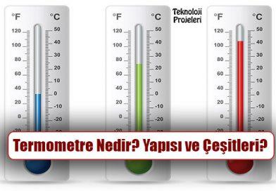 Termometre Nedir? Nasıl Çalışır? Yapısı ve Çeşitleri?