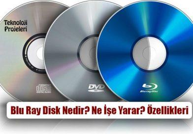 Blu Ray Disk Nedir? Ne İşe Yarar? Özellikleri