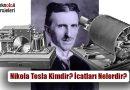 Nikola Tesla Kimdir? Hayatı, İcatları ve Buluşları Nelerdir?