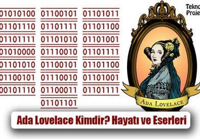 Ada Lovelace Kimdir? Hayatı ve Eserleri