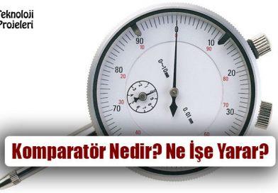 Komparatör (Ölçü Saati) Nedir? Ne İşe Yarar? Nasıl Kullanılır?