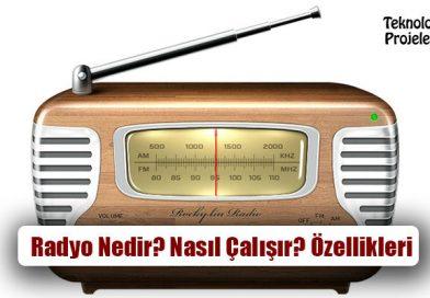Radyo Nedir? Nasıl Çalışır? Özellikleri