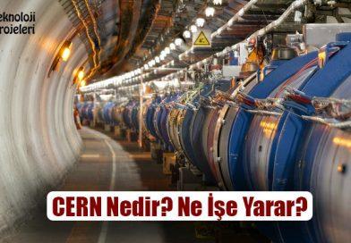 CERN Nedir?Ne İşe Yarar? Neler Yapılıyor?