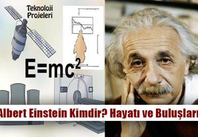 Albert Einstein Kimdir? Hayatı ve Buluşları