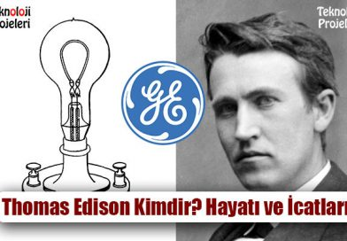 Thomas Edison Kimdir? Hayatı ve İcatları