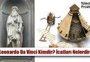 Leonardo Da Vinci Kimdir? Hayatı, İcatları, Eserleri