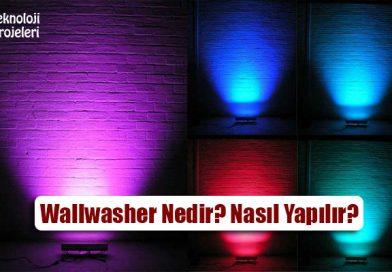 Wallwasher Nedir? Nasıl Yapılır? Ne İşe Yarar? Özellikleri