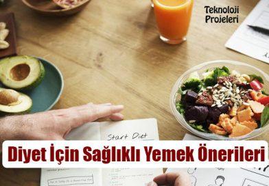 Diyet İçin Sağlıklı Yemek Önerileri