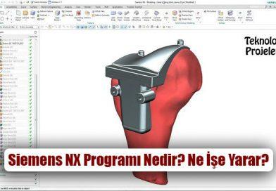Siemens NX Programı Nedir? Ne İşe Yarar? Nasıl Öğrenilir?