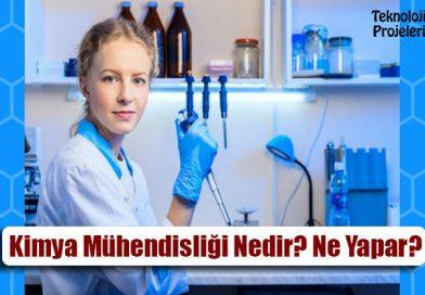 Kimya Mühendisliği Nedir? Kimya Mühendisi Ne Yapar? Maaşları?