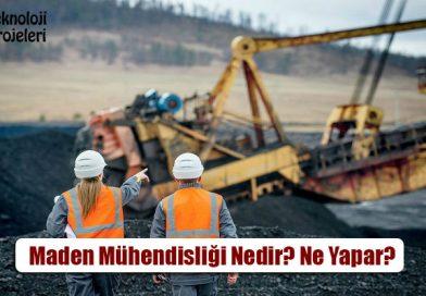 Maden Mühendisliği Nedir? Maden Mühendisi Ne Yapar? Maaşları Ne Kadar?