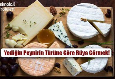 Yediğin Peynirin Türüne Göre Rüya Görmek!